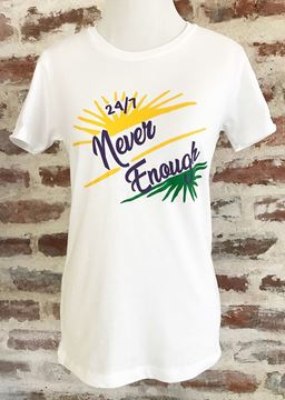 """Never Enough"" Ladies Short Sleeve Tee"