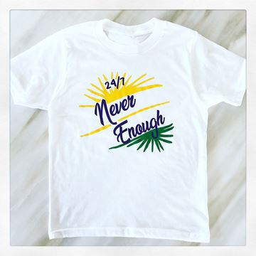 """Never Enough"" Kid's Short Sleeve Tee"
